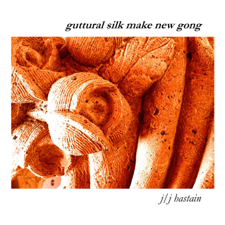 guttural silk make new gong by j/j hastain