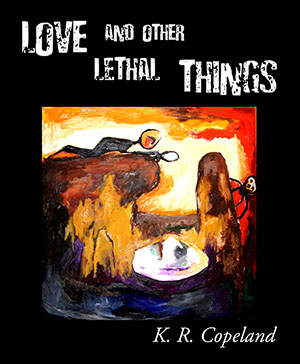 Love and Other Lethal Things