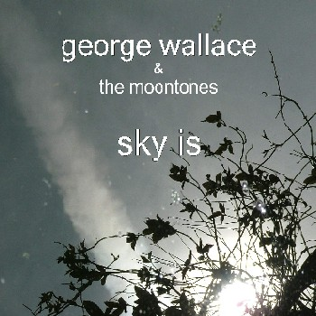 Sky Is by George Wallace and the Moontones